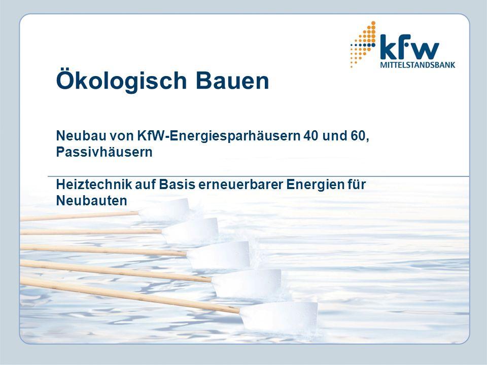 Ökologisch Bauen Neubau von KfW-Energiesparhäusern 40 und 60, Passivhäusern Heiztechnik auf Basis erneuerbarer Energien für Neubauten