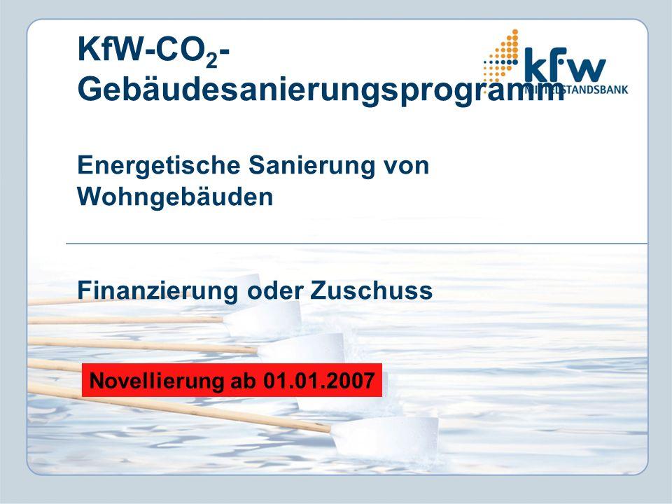 KfW-CO2- Gebäudesanierungsprogramm Energetische Sanierung von Wohngebäuden Finanzierung oder Zuschuss