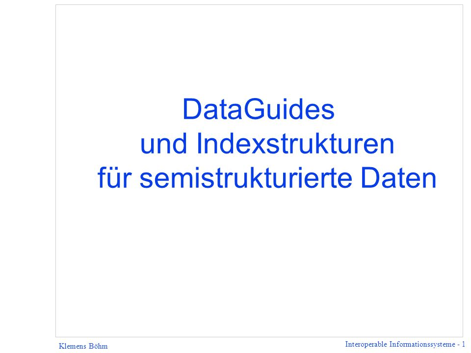 DataGuides und Indexstrukturen für semistrukturierte Daten