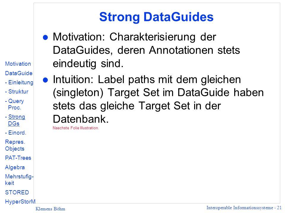 Strong DataGuides Motivation: Charakterisierung der DataGuides, deren Annotationen stets eindeutig sind.