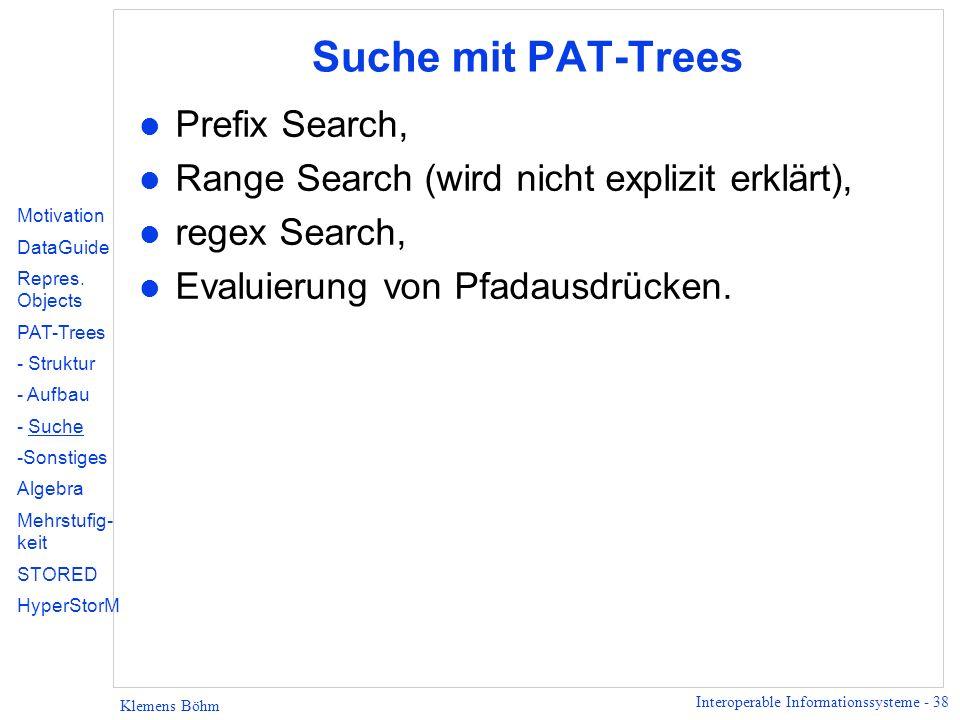 Suche mit PAT-Trees Prefix Search,