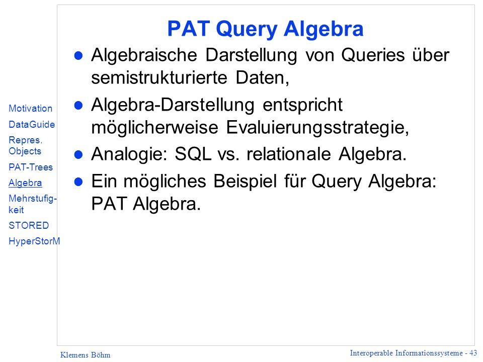 PAT Query Algebra Algebraische Darstellung von Queries über semistrukturierte Daten,