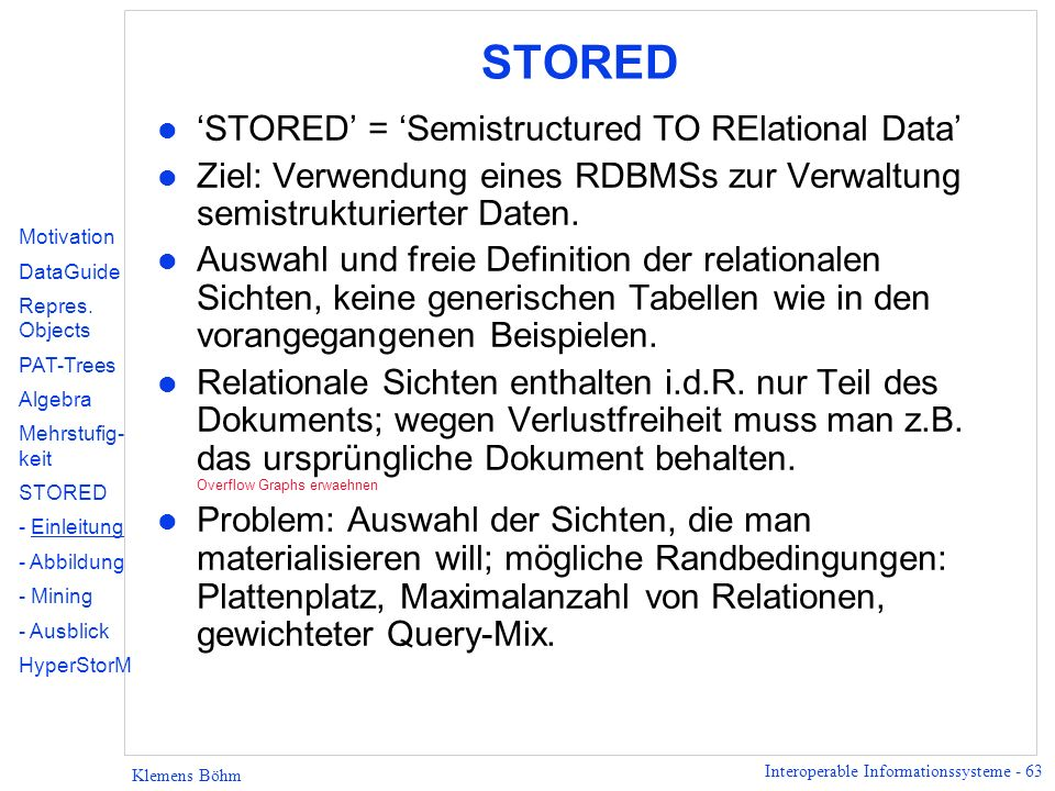 STORED 'STORED' = 'Semistructured TO RElational Data'