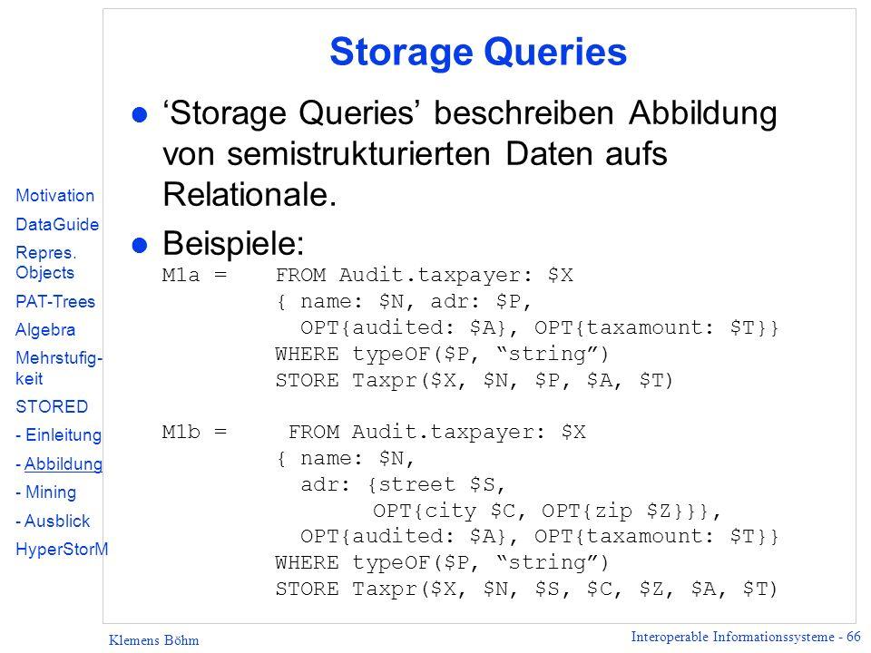 Storage Queries 'Storage Queries' beschreiben Abbildung von semistrukturierten Daten aufs Relationale.