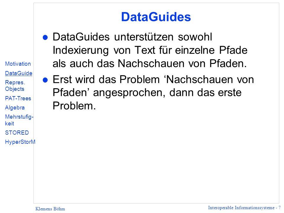 DataGuides DataGuides unterstützen sowohl Indexierung von Text für einzelne Pfade als auch das Nachschauen von Pfaden.