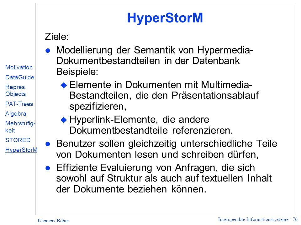 HyperStorM Ziele: Modellierung der Semantik von Hypermedia-Dokumentbestandteilen in der Datenbank Beispiele: