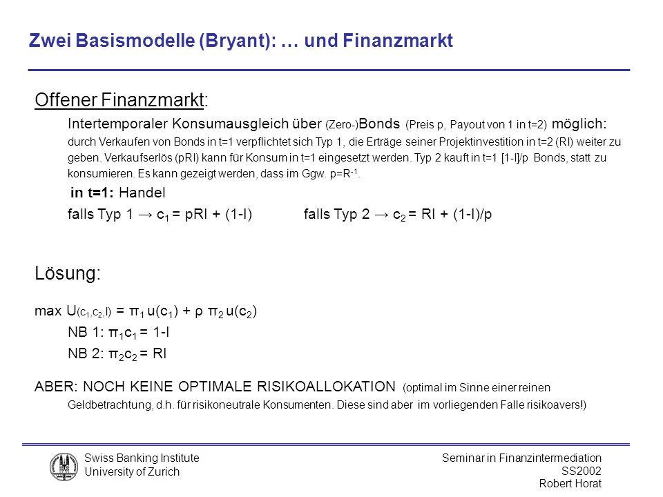 Zwei Basismodelle (Bryant): … und Finanzmarkt