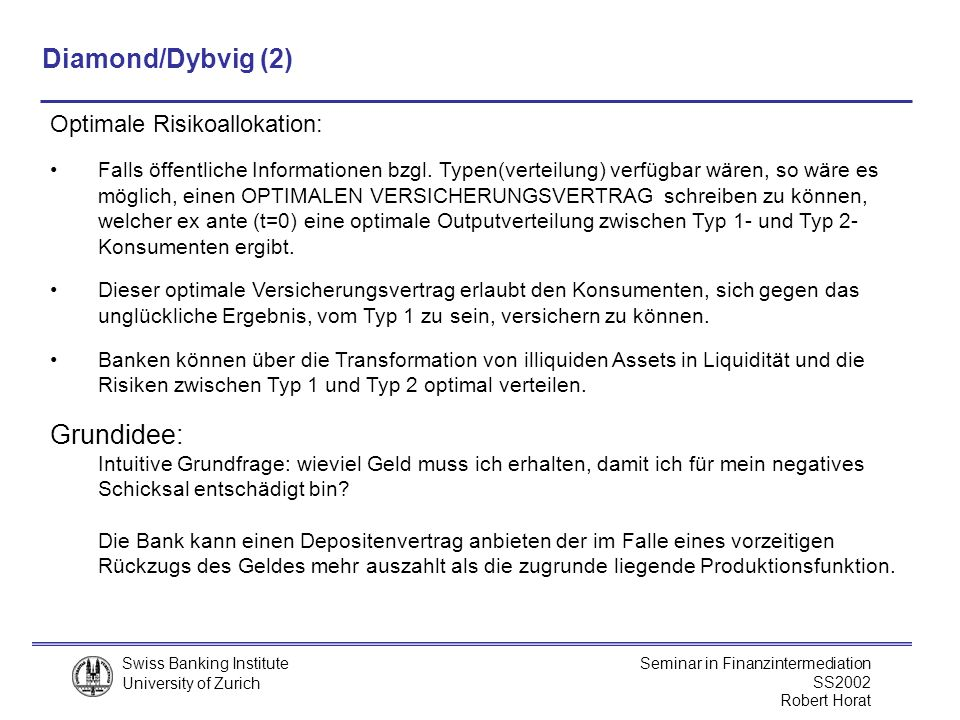 Diamond/Dybvig (2) Optimale Risikoallokation: