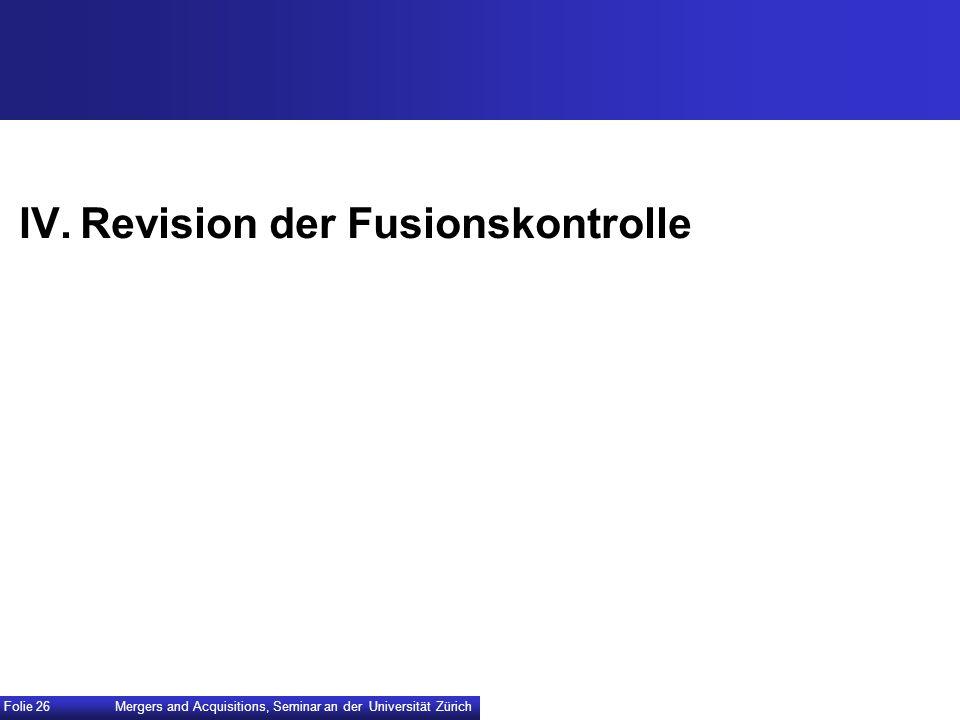IV. Revision der Fusionskontrolle
