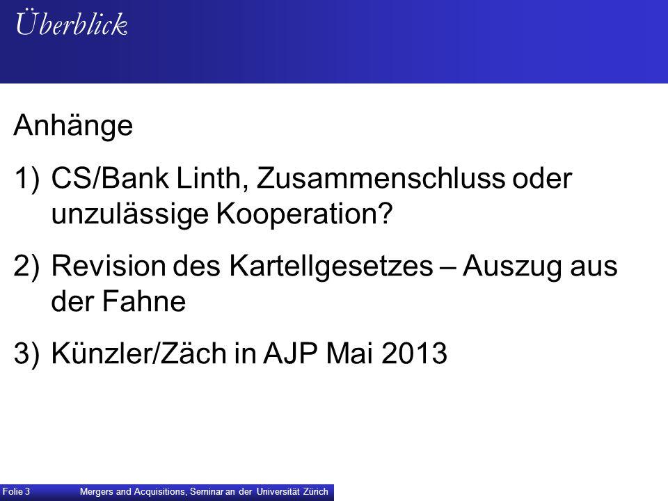 Überblick Anhänge. CS/Bank Linth, Zusammenschluss oder unzulässige Kooperation Revision des Kartellgesetzes – Auszug aus der Fahne.