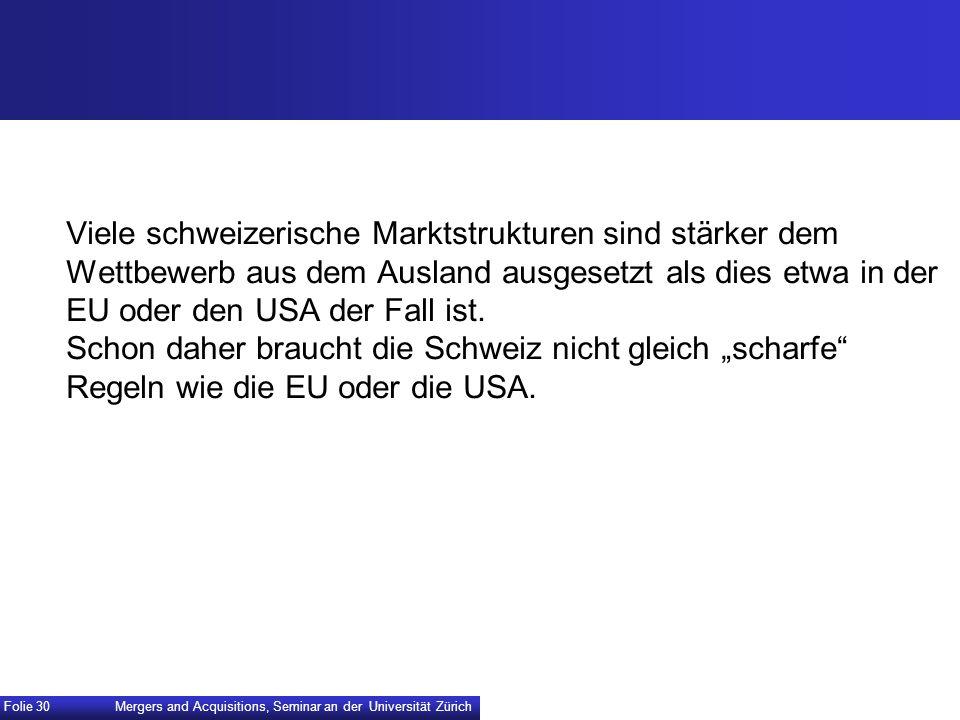 """Viele schweizerische Marktstrukturen sind stärker dem Wettbewerb aus dem Ausland ausgesetzt als dies etwa in der EU oder den USA der Fall ist. Schon daher braucht die Schweiz nicht gleich """"scharfe Regeln wie die EU oder die USA."""