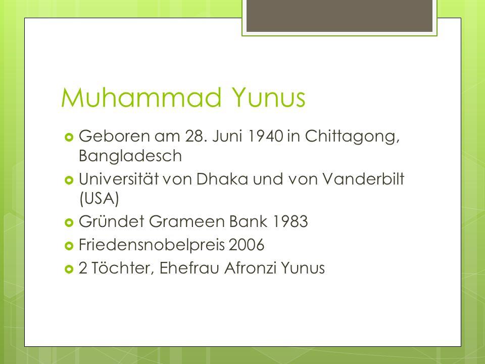 Muhammad Yunus Geboren am 28. Juni 1940 in Chittagong, Bangladesch