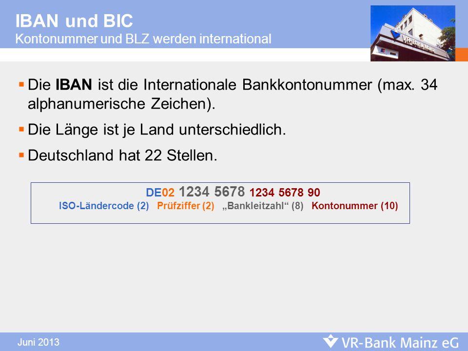 IBAN und BIC Kontonummer und BLZ werden international. Die IBAN ist die Internationale Bankkontonummer (max. 34 alphanumerische Zeichen).