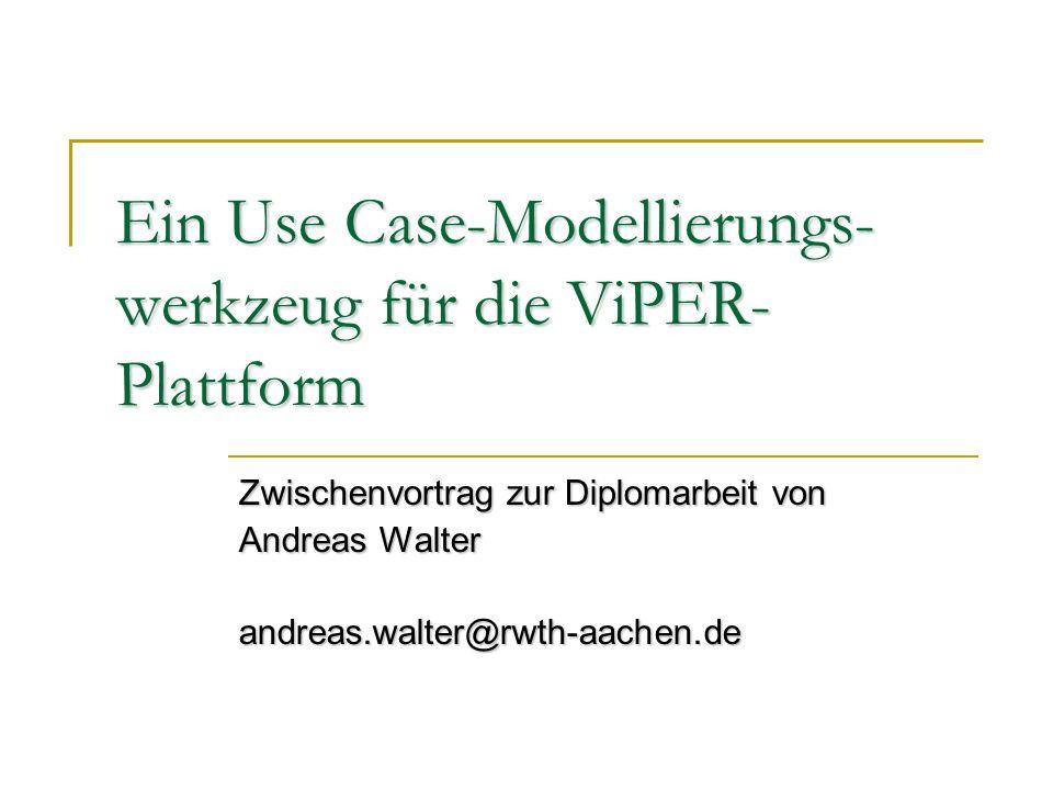 Ein Use Case-Modellierungs-werkzeug für die ViPER-Plattform