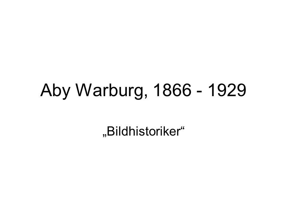 "Aby Warburg, 1866 - 1929 ""Bildhistoriker"