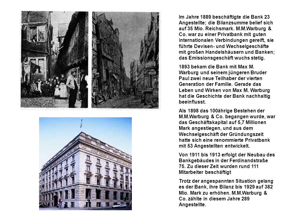 Im Jahre 1889 beschäftigte die Bank 23 Angestellte; die Bilanzsumme belief sich auf 35 Mio. Reichsmark. M.M.Warburg & Co. war zu einer Privatbank mit guten internationalen Verbindungen gereift, sie führte Devisen- und Wechselgeschäfte mit großen Handelshäusern und Banken; das Emissionsgeschäft wuchs stetig.