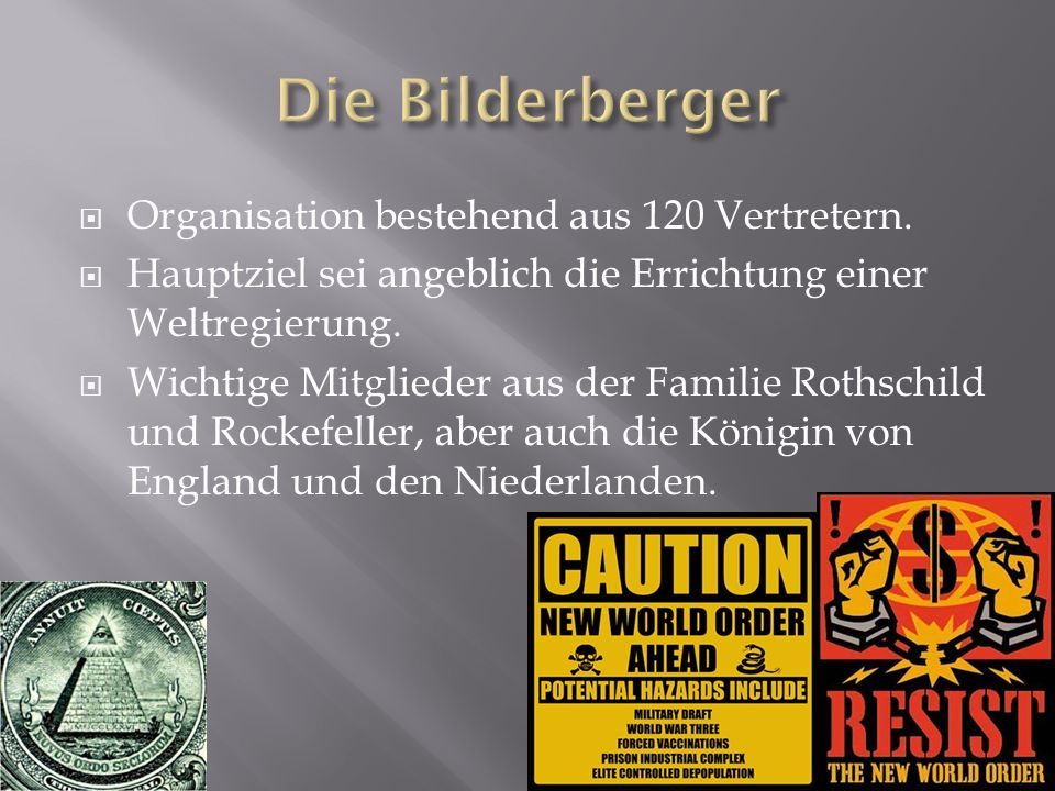 Die Bilderberger Organisation bestehend aus 120 Vertretern.