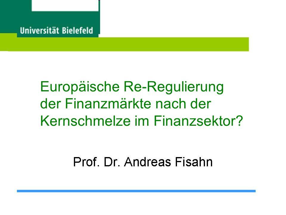 Europäische Re-Regulierung der Finanzmärkte nach der Kernschmelze im Finanzsektor