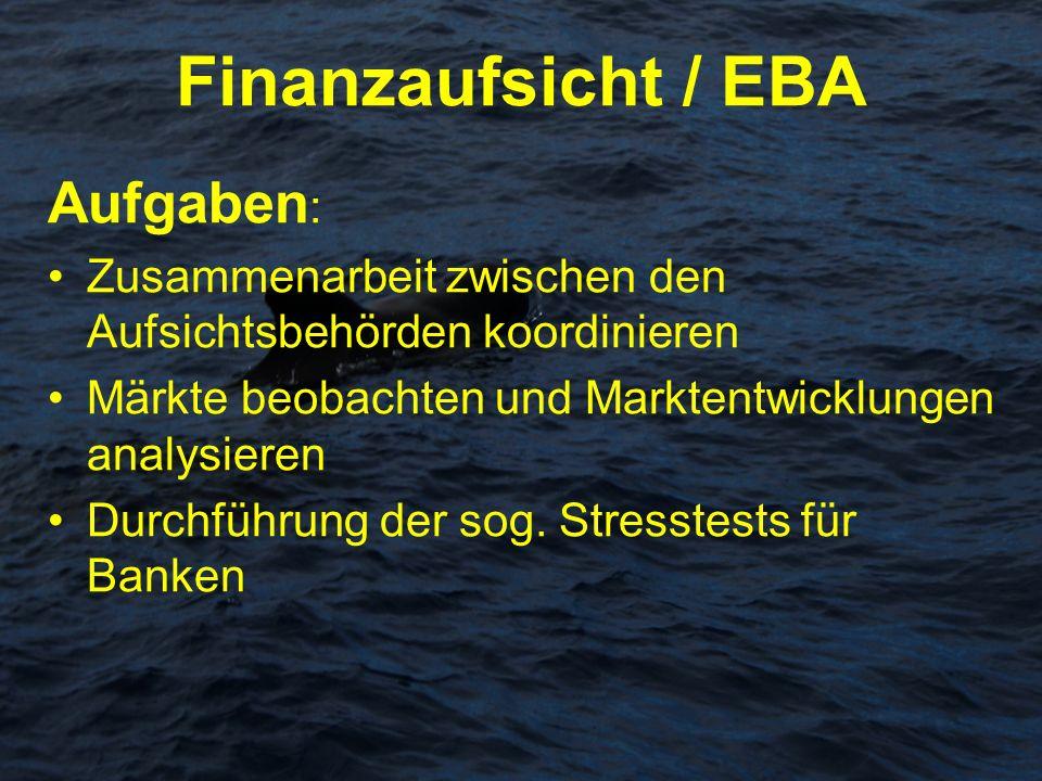 Finanzaufsicht / EBA Aufgaben: