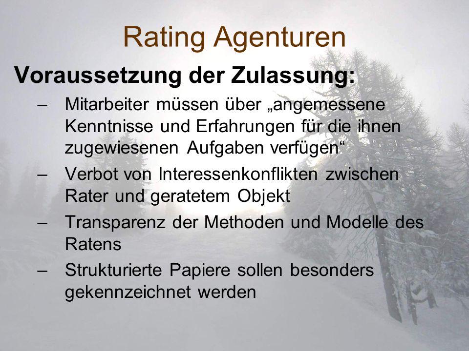 Rating Agenturen Voraussetzung der Zulassung: