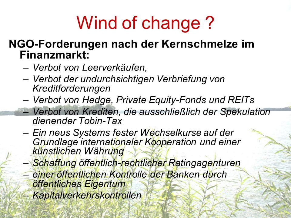 Wind of change NGO-Forderungen nach der Kernschmelze im Finanzmarkt: