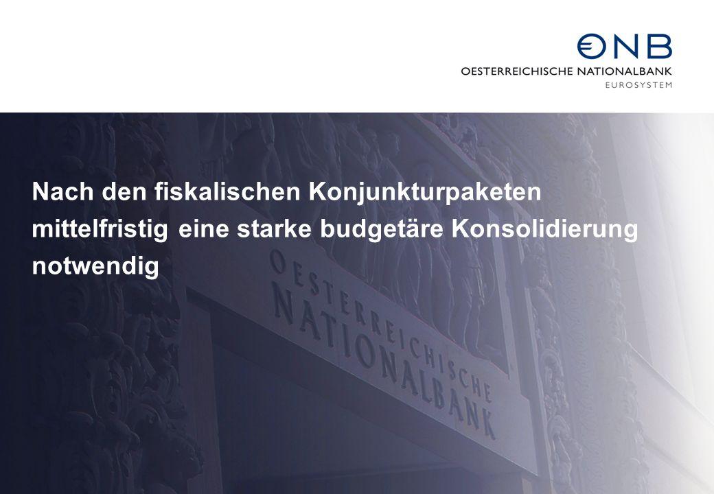 Nach den fiskalischen Konjunkturpaketen mittelfristig eine starke budgetäre Konsolidierung notwendig