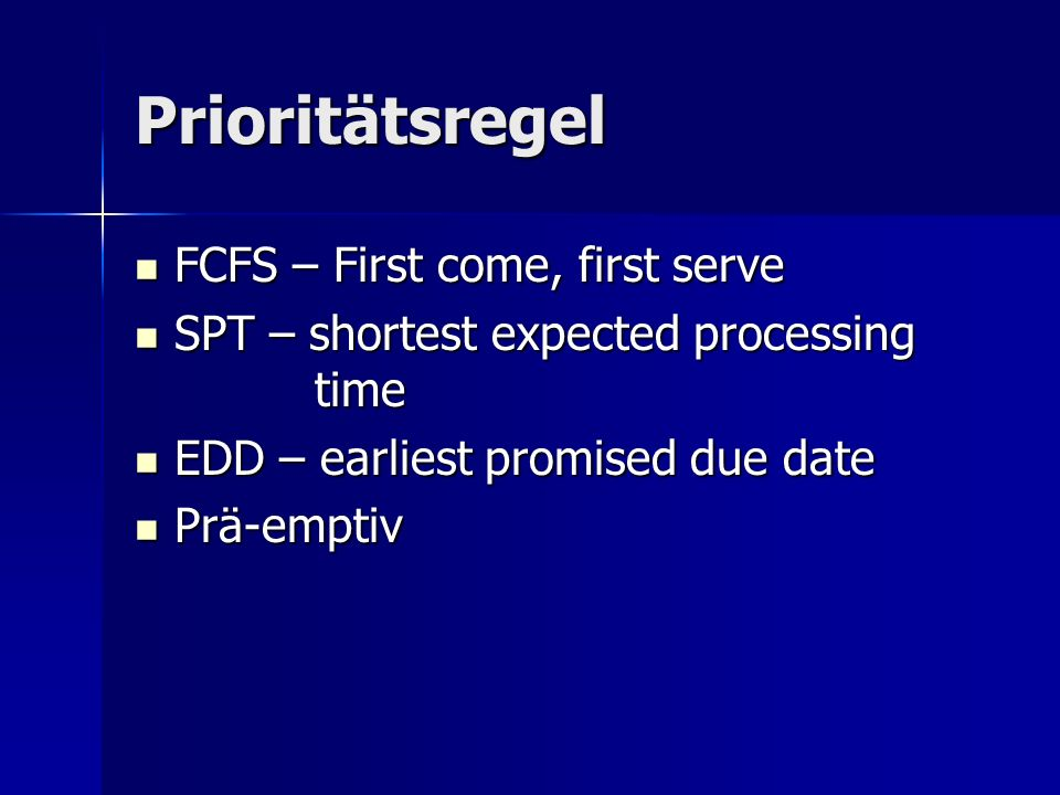 Prioritätsregel FCFS – First come, first serve