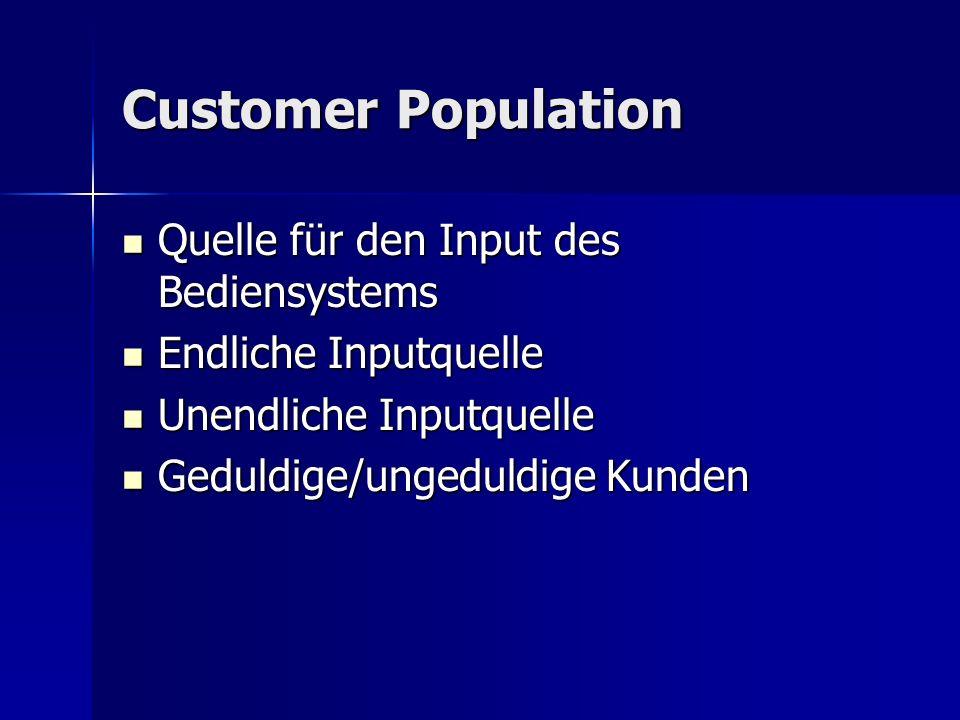 Customer Population Quelle für den Input des Bediensystems