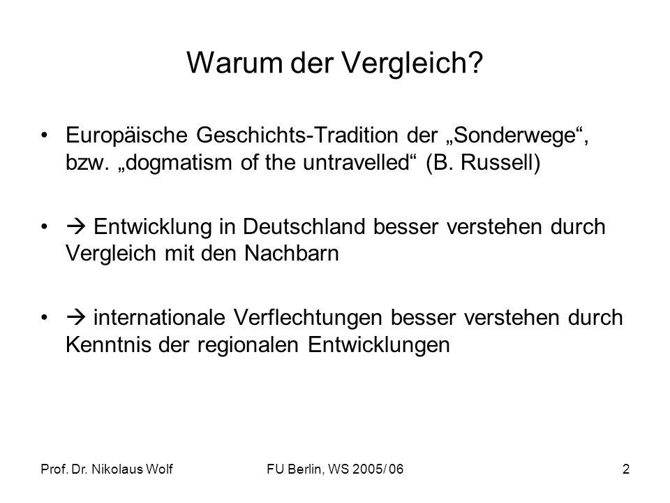 """Warum der Vergleich Europäische Geschichts-Tradition der """"Sonderwege , bzw. """"dogmatism of the untravelled (B. Russell)"""