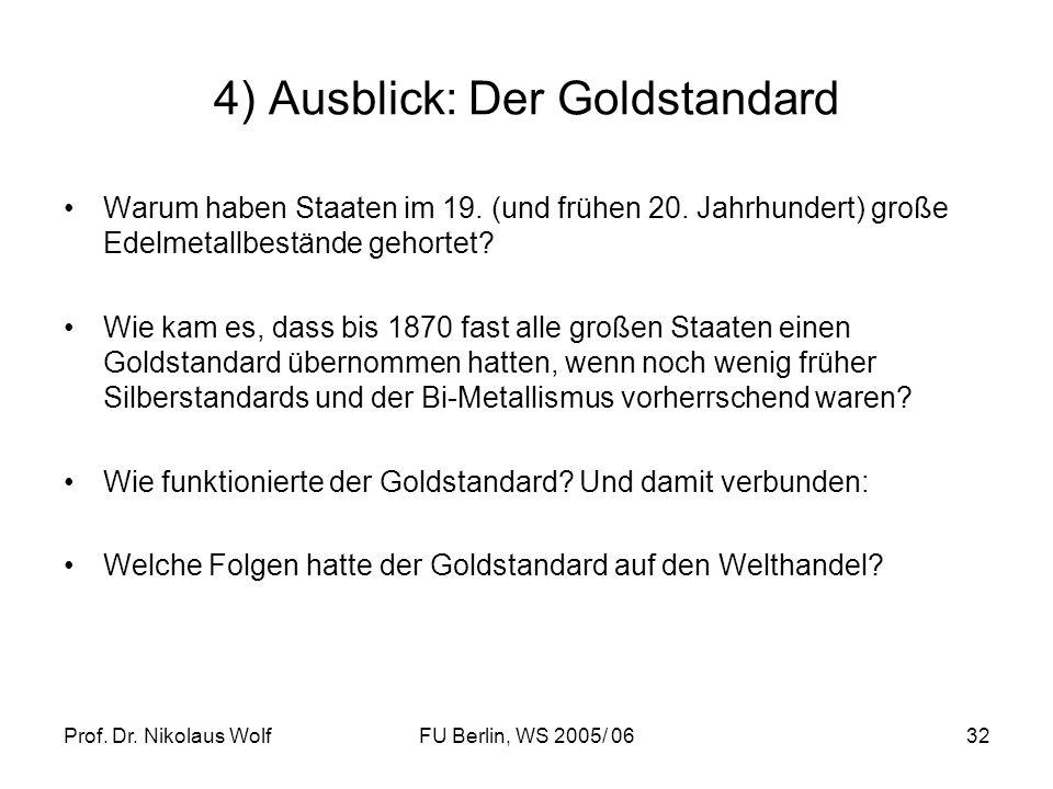 4) Ausblick: Der Goldstandard