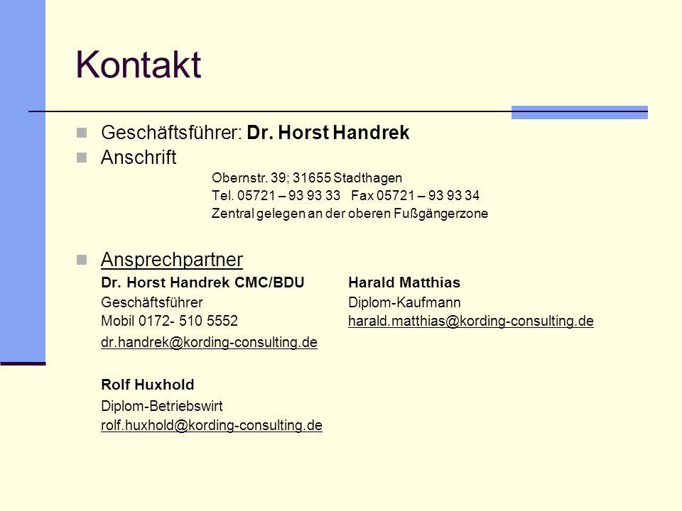 Kontakt Geschäftsführer: Dr. Horst Handrek Anschrift Ansprechpartner