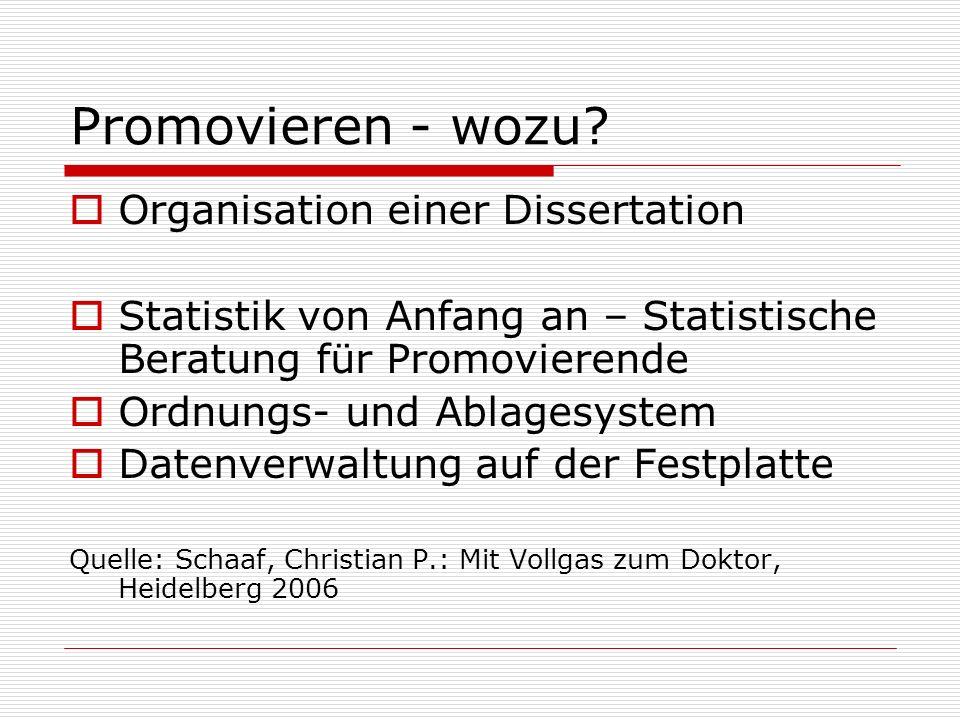 Promovieren - wozu Organisation einer Dissertation