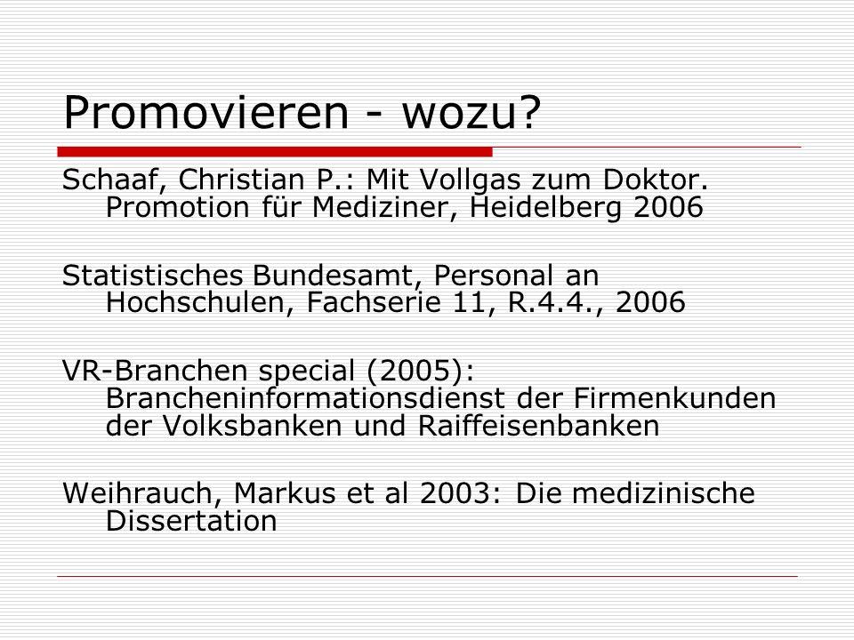Promovieren - wozu Schaaf, Christian P.: Mit Vollgas zum Doktor. Promotion für Mediziner, Heidelberg 2006.