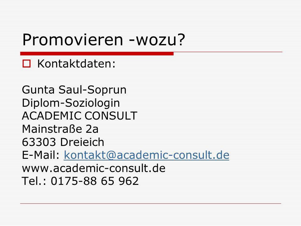 Promovieren -wozu Kontaktdaten: Gunta Saul-Soprun Diplom-Soziologin