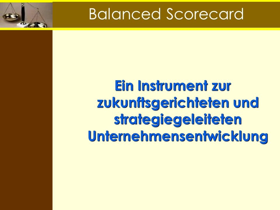 Balanced Scorecard 28.03.2017. Balanced Scorecard.