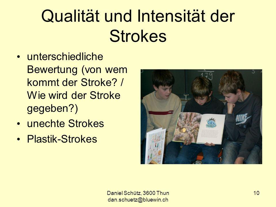 Qualität und Intensität der Strokes