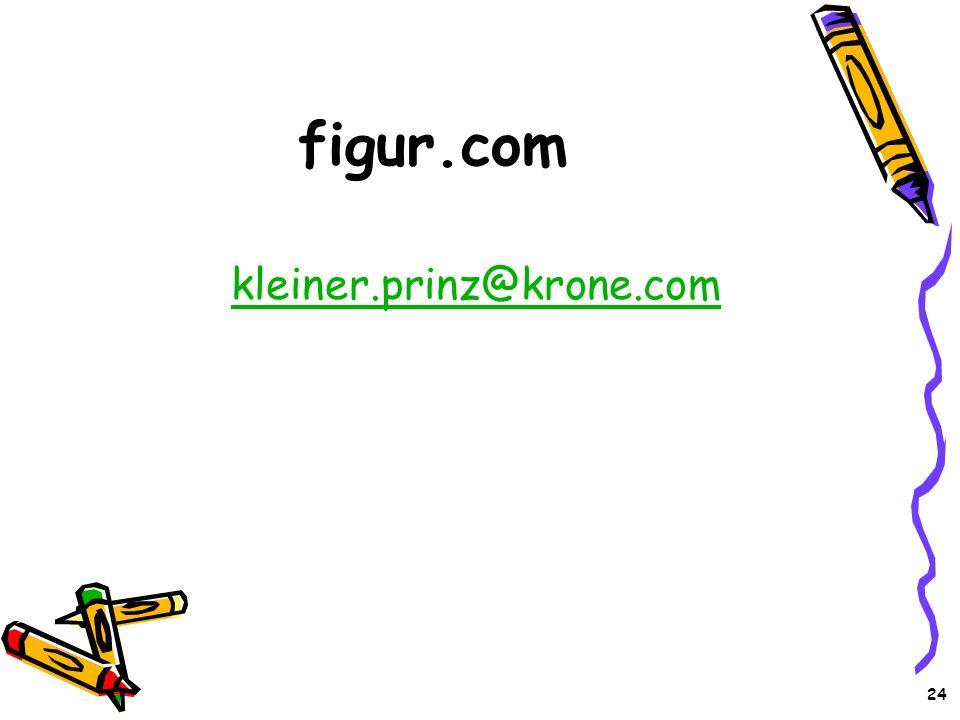 figur.com kleiner.prinz@krone.com