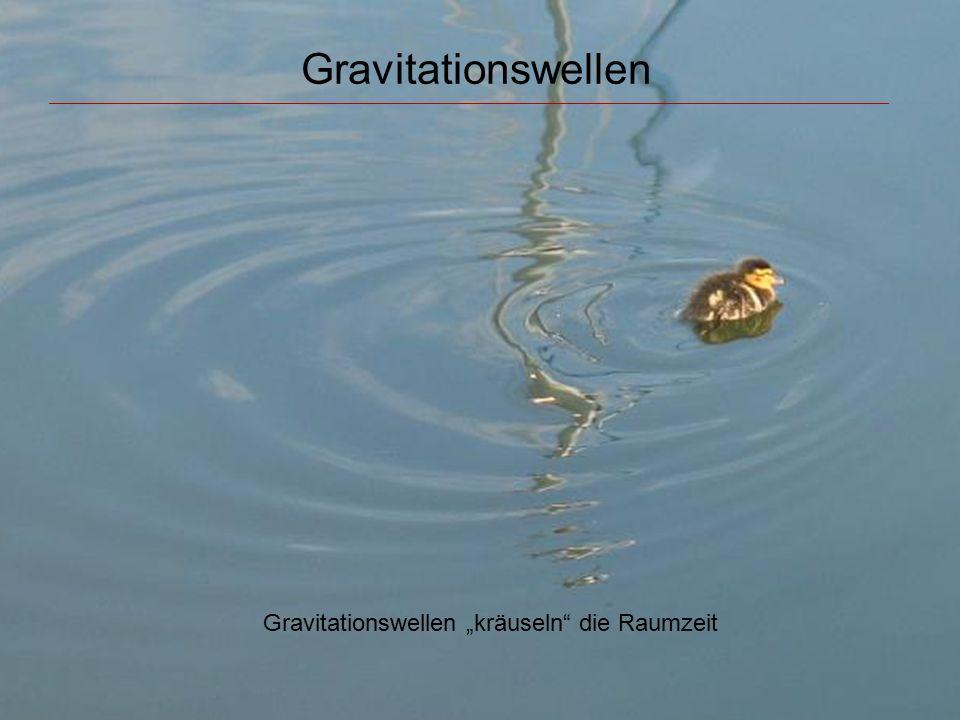 """Gravitationswellen Gravitationswellen """"kräuseln die Raumzeit"""