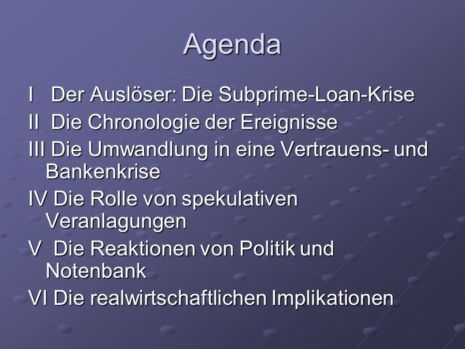 Agenda I Der Auslöser: Die Subprime-Loan-Krise
