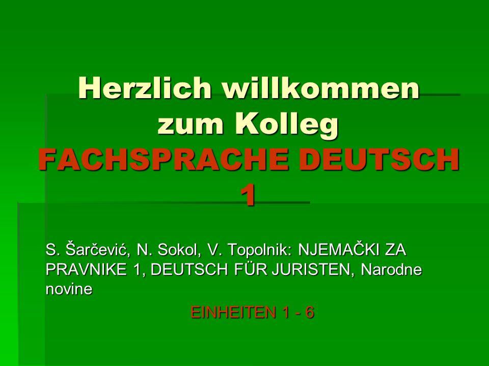 Herzlich willkommen zum Kolleg FACHSPRACHE DEUTSCH 1