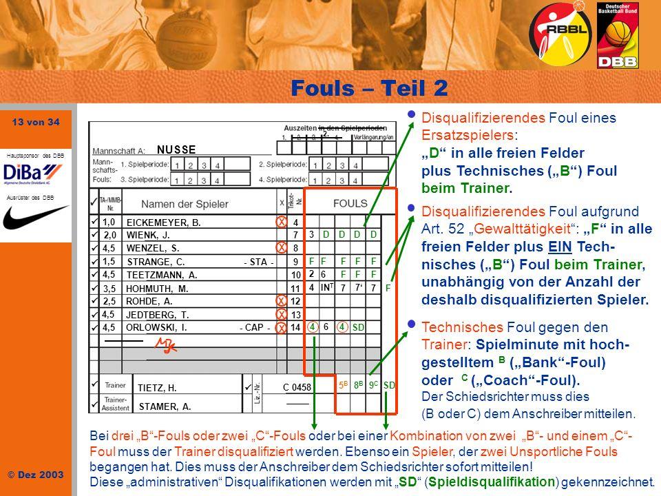 """Fouls – Teil 2 Disqualifizierendes Foul eines Ersatzspielers: """"D in alle freien Felder plus Technisches (""""B ) Foul beim Trainer."""