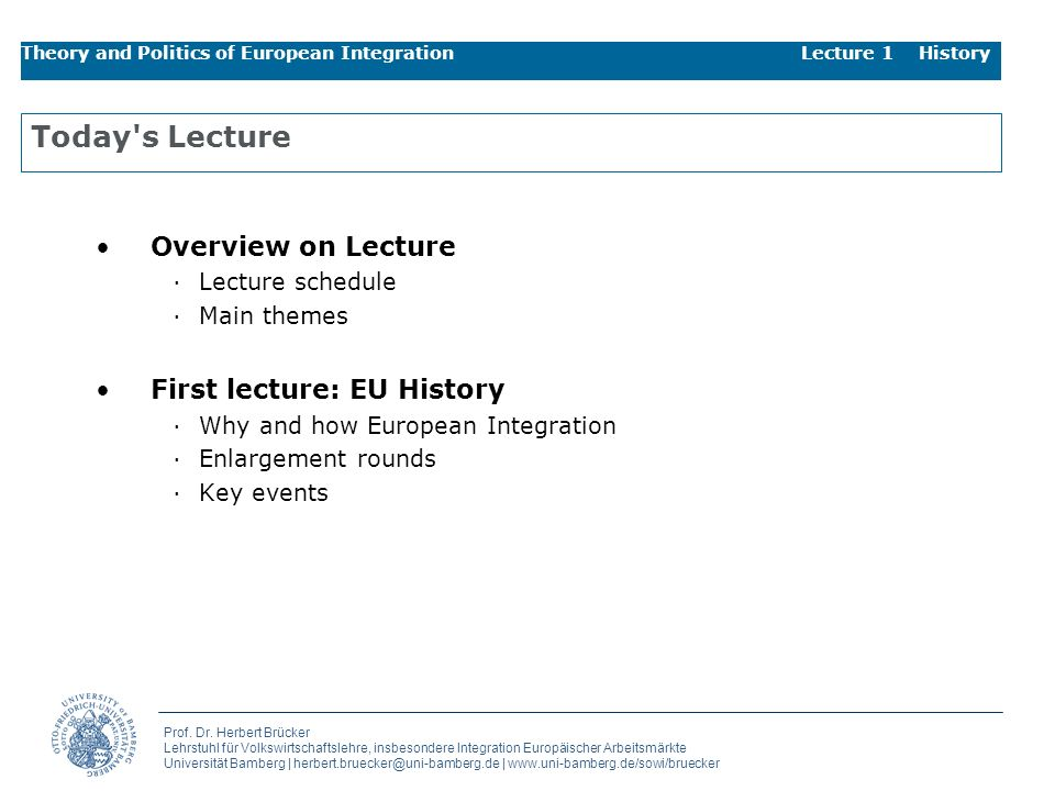 Today s Lecture Overview on Lecture First lecture: EU History