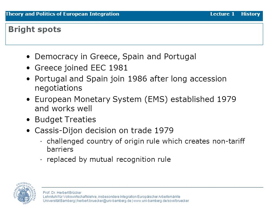 Democracy in Greece, Spain and Portugal Greece joined EEC 1981
