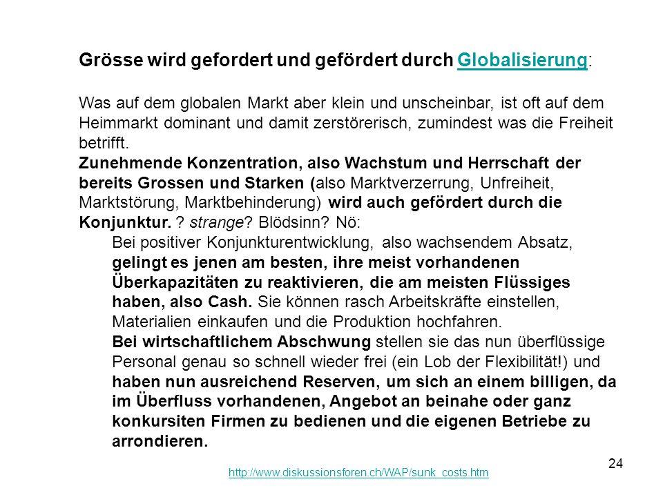 Grösse wird gefordert und gefördert durch Globalisierung: