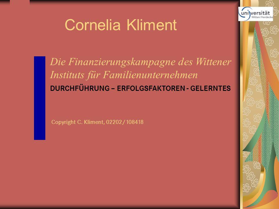 Cornelia Kliment Die Finanzierungskampagne des Wittener Instituts für Familienunternehmen. DURCHFÜHRUNG – ERFOLGSFAKTOREN - GELERNTES.