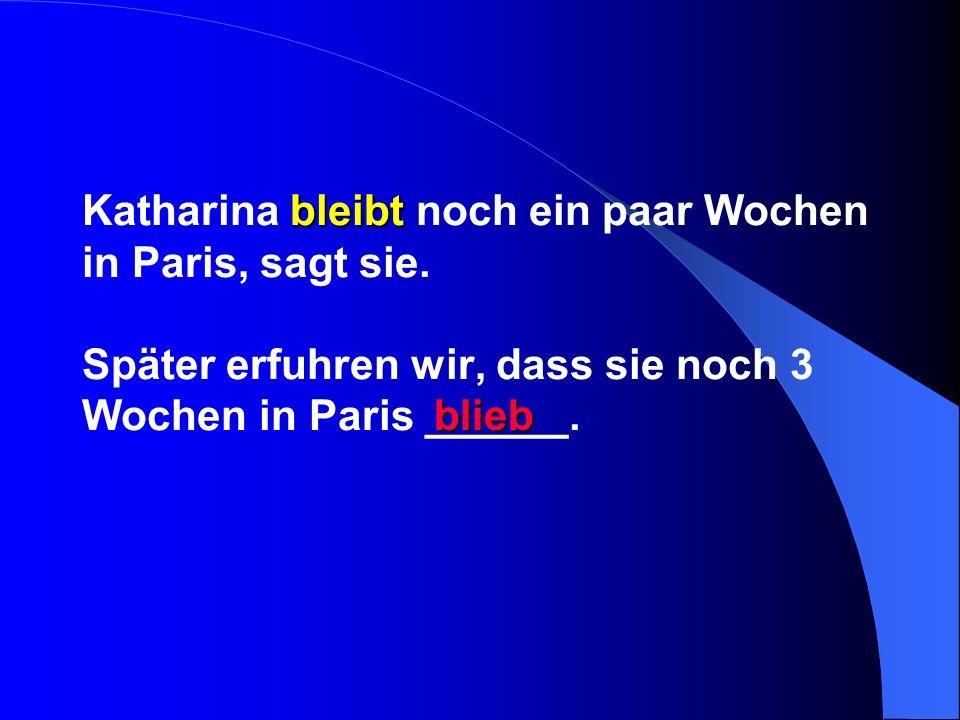 Katharina bleibt noch ein paar Wochen in Paris, sagt sie