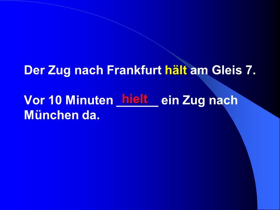 Der Zug nach Frankfurt hält am Gleis 7
