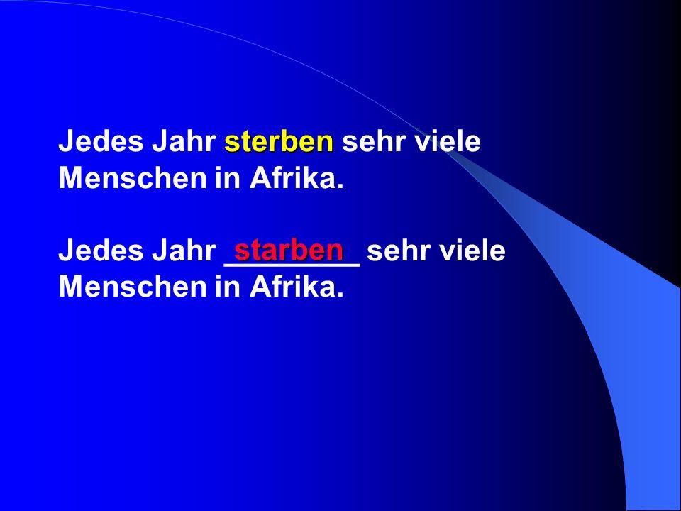 Jedes Jahr sterben sehr viele Menschen in Afrika