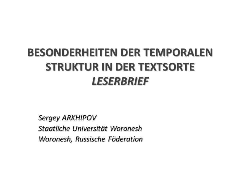 BESONDERHEITEN DER TEMPORALEN STRUKTUR IN DER TEXTSORTE LESERBRIEF