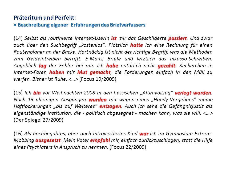 Präteritum und Perfekt: • Beschreibung eigener Erfahrungen des Briefverfassers